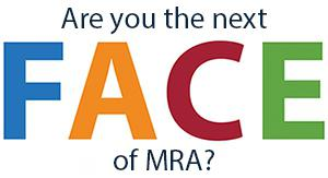 Are you the next FACE of MRA